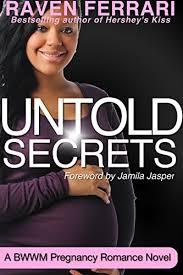 Untold Secrets BWWM Pregnancy Romance Dominant White Man Intelligent Black Woman By