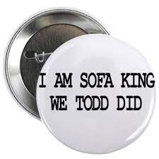 i am sofa king we todd ed athf nrtradiant com
