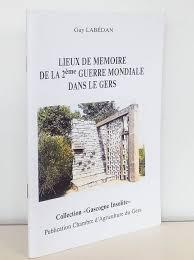 chambre agriculture du gers livre lieux de mémoire de la 2ème guerre mondiale dans le gers
