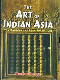 The Art Of Indian Asia 2 Vols Its Mythology And Transformation