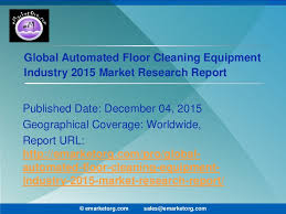 Floor Cleaning Robot Project Report by Automated Floor Cleaning Equipment Market Insights For 2015 And Beyon U2026