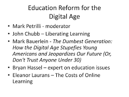Education Reform For TheDigital Age
