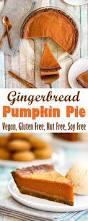 Pumpkin Pie With Gingersnap Crust by Pumpkin Pie Recipe Vegan Gluten Free U0026 Allergy Friendly