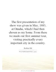 The First Presentation Of My Show Was Given In May 1883 At Omaha
