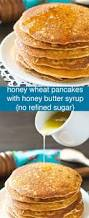 Bisquick Pumpkin Pancakes No Eggs by Honey Wheat Pancakes With Honey Butter Syrup No Refined Sugar