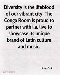 Conga Room La Live Concerts by Jimmy Smits Life Quotes Quotehd