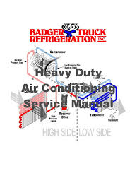 CAR Airconditioning Service Manual 3 | Air Conditioning | Heat Refrigeration Solutions For Nissan Vans King Truck Wwwtopsimagescom Lighting Systems Unveils Electric Class 6 Truck 2017 Isuzu Nprhd West Allis Wi 5003427593 Frank Gay Services 6206 Forest City Rd Orlando Fl 32810 Ypcom Badger Advantage Adv250 25 Lb Dry Chemical Abc Fire Extinguisher 2011 Winners Eau Claire Big Rig Show Adc Customs Airgas North Central Badger Truck Refrigeration Bent Units For Sale Turning On Reefer Unit Youtube Women In Trucking