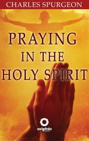 Praying In The Holy Spirit By Charles Spurgeon