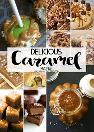 Delicious Caramel Recipes To Satisfy Even The Strongest Cravings For This Favorite Of All Fall