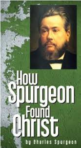 How Spurgeon Found Christ