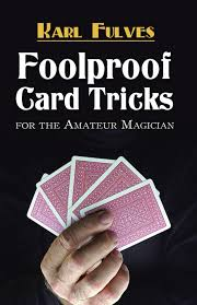 Foolproof Card Tricks For The Amateur Magician