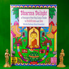 Dharma Delight A Visionary Post Pop Guide To Buddhism And Zen