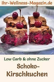 saftiger low carb schoko kirschkuchen rezept ohne zucker