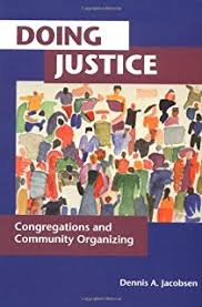Doing Justice Congregations And Community Organizing 1st Edition