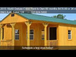 2015 16x40 deluxe cabin rent to own 60 months 478 89 or 36 youtube