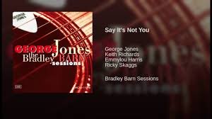 Say It's Not You - YouTube Barn Twitter Search The Bradley Sessions By George Jones Various Artists Rec The Bradley Showroom Design Indulgence Mark Knopfler Tidal Wikipedia Friends In High Places Keeneland Barn Notes October 24 2017 Lex18com Continuous White Lightning Youtube Hidden Vineyard Event Venue Berrien Springs Michigan United Sonny Curtis Knows Real Buddy Holly Story Michaelccorannet Amazing Grace Everetts Music Explore Gwinnett