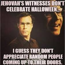 Jehovah Witness Celebrate Halloween by Halloween Memes