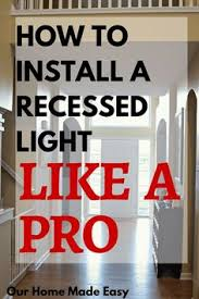 finally i ve figured out how to install recessed lights in our