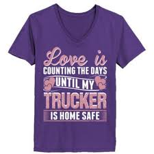 Love Is Counting The Days Until My Trucker Home Safe