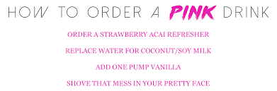 ASK FOR STARBUCKS STRAWBERRY ACAI REFRESHER REPLACE WATER COCONUT SOY MILK ADD ONE PUMP