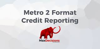 bureau metro metro 2 credit bureau reporting maxdecisions inc