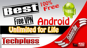 Best Free vpn for Android Free VPN  free VPN Unlimited and Lifetime free VPN