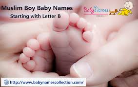 IslamicMuslim Boy Baby Names With Starting Letter B Baby Names