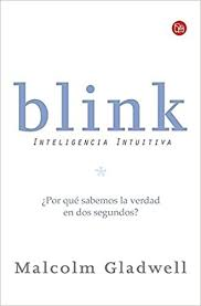Blink Inteligencia Intuitiva The Power Of Thinking Without Spanish Edition Ensayo Punto De Lectura Malcolm Gladwell 9789708120289