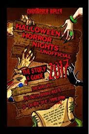 Halloween Horror Nights Florida Resident Code by The Complete Survivor U0027s Guide To Universal Orlando U0027s Halloween
