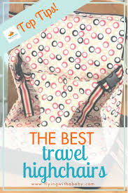 Best Travel Highchair - Portable High Chair For Travel ... Jo Packaway Pocket Highchair Casual Home Natural Frame And Canvas Solid Wood Pink 1st Birthday High Chair Decorating Kit News Awards East Coast Nursery Gro Anywhere Harness Portable The China Baby Star High Chair Whosale Aliba 6 Best Travel Chairs Of 2019 Buy Online At Overstock Our Summer Infant Pop Sit Green Quinton Hwugo Premium Mulfunction Baby Free Shipping