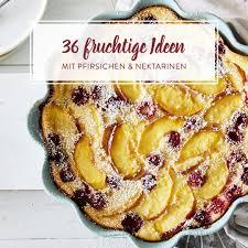 pfirsich rezepte 36 köstliche ideen süß bis herzhaft