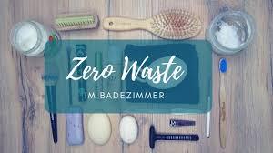 zero waste im badezimmer ordnung durch minimalismus minamachts