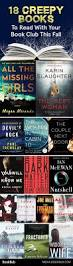 Best Halloween Books For Young Adults by 15 Creepy Books To Read With Your Book Club This Fall Thrillers
