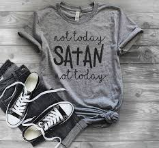 Not Today Satan Ladies T Shirt Cute Graphic Tee