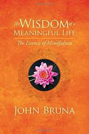 The Wisdom Of A Meaningful Life Essence Mindfulness