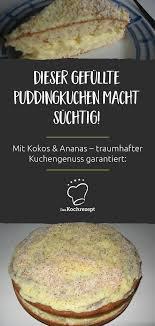 kokos ananas torte rezept in 2019 kuchen kuchen
