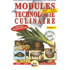 technologie cuisine modules de technologie culinaire bep cap tome 1 version
