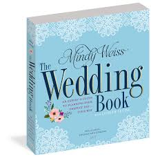 The Wedding Book - Workman Publishing Wedding Book Beauandarrowevents 10 Best Planning Books Of 2017 Brides Part Iv Weekend In Paris Interview With French Expert Kim Petyt A Practical Planner Hachette Book Group Molly Harper 3 Checklist 1 Month Before Download Our Free Laura Durham First Look The New Barnes Noble Mplsstpaul Magazine 25 Cute Planning Notebook Ideas On Pinterest Diy Anthropologie To Take Over Space Bethesda Row