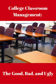 100 College Table And Chairs Classroom Management The Good Bad And Ugly Dr