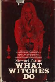 What Witches Do A Modern Coven Revealed By Stewart Farrar