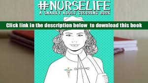 Download Nurse Life A Snarky Adult Coloring Book Humorous