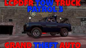 100 Gta 4 Tow Truck GTA LCPDFR Patrol 3 YouTube