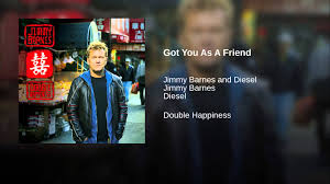 Got You As A Friend - YouTube Jimmy Barnes Barnestorming Thurgovie Tuttich Four Walls Live Youtube Last Don Stock Photos Images Alamy Got You As A Friend Show Me Seven West Media 2018 Allfronts Mbyminute Mediaweek And Me Working Class Boy Man The Freight Train Heart Mp3 Buy Full Tracklist Hits Anthology 2cd Tina Turner P Tderacom Days Live Red Hot Summer Tour 2013