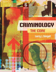 Criminology The Core Edition 6
