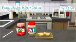 Peanut Butter Jelly Clutter At Ajoya Sims Via 4 Updates Check More