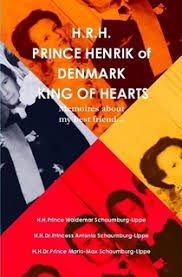 Prince Henrik of Denmark The King of Hearts by Prince Waldemar