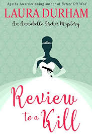 Review To A Kill Annabelle Archer Wedding Planner Mystery Book 4 By Durham