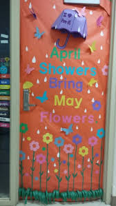 Spring Classroom Door Decorations Pinterest by Spring Classroom Door Decorations April Showers Bring May Flowers