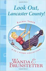 Rachel Yoder Story Collection 1 Look Out Lancaster County Wanda E Brunstetter 9781616262563 Amazon Books