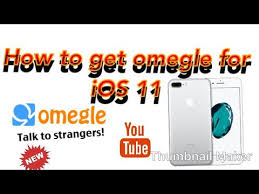 How to Omegle Video Chat For iOS 11